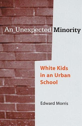 9780813537214: An Unexpected Minority: White Kids in an Urban School