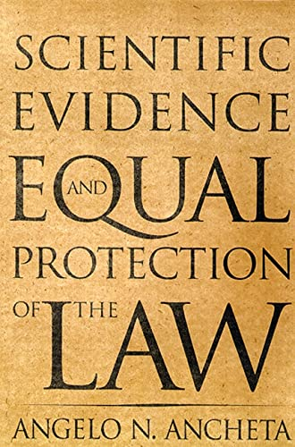 Scientific evidence and equal protection of the law.: Ancheta, Angelo N.