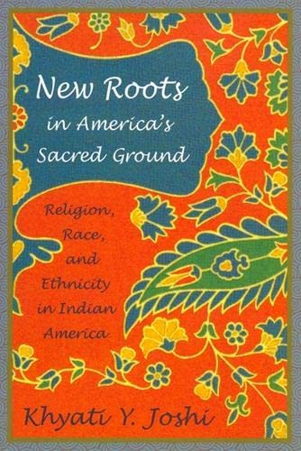 9780813538013: New Roots in America's Sacred Ground: Religion, Race, and Ethnicity in Indian America
