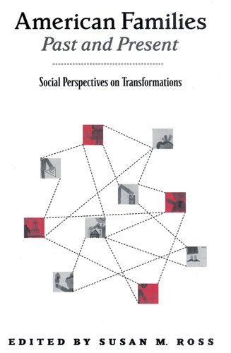 American Families Past And Present: Social Perspectives on Transformations: Susan M. Ross