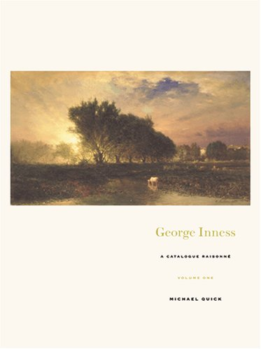 George Inness: A Catalogue Raisonne (0813538327) by Michael Quick