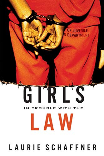 Girls in Trouble with the Law (Rutgers Series in Childhood Studies)