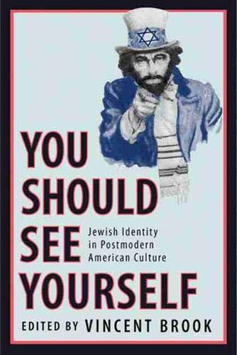 You Should See Yourself: Jewish Identity in Postmodern American Culture (Paperback): Vincent Brook