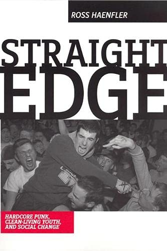 9780813538525: Straight Edge: Hardcore Punk, Clean Living Youth, and Social Change