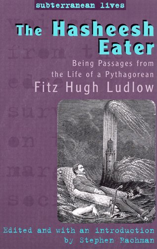 9780813538686: The Hasheesh Eater: Being Passages from the Life of a Pythagorean (Subterranean Lives)