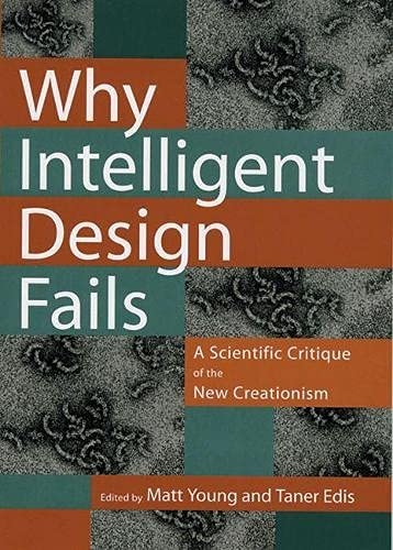 9780813538723: Why Intelligent Design Fails: A Scientific Critique of the New Creationism