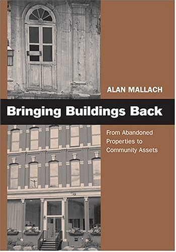 9780813538754: Bringing Buildings Back: From Abandoned Properties To Community Assets