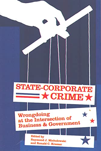 9780813538891: State-Corporate Crime: Wrongdoing at the Intersection of Business and Government (Critical Issues in Crime and Society)