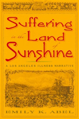 9780813539010: Suffering in the Land of Sunshine: A Los Angeles Illness Narrative (Critical Issues in Health and Medicine)