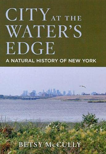 9780813539157: City at the Water's Edge: A Natural History of New York