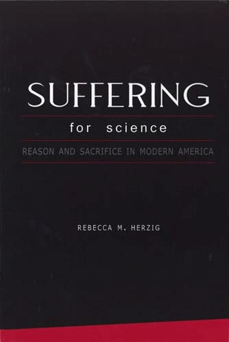 9780813539515: Suffering For Science: Reason and Sacrifice in Modern America