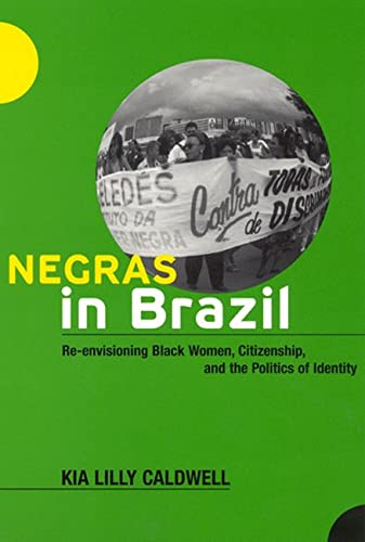 9780813539577: Negras in Brazil: Re-envisioning Black Women, Citizenship, and the Politics of Identity