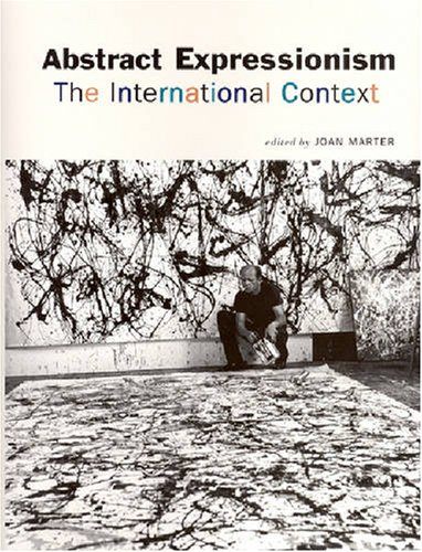 9780813539751: Abstract Expressionism: The International Context