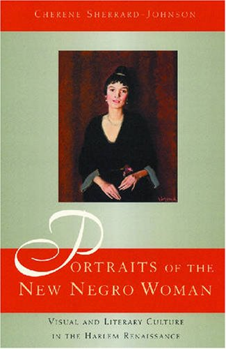 9780813539768: Portraits of the New Negro Woman: Visual and Literary Culture in the Harlem Renaissance