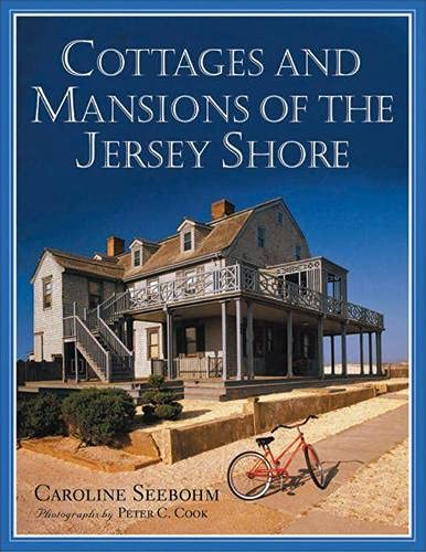 Cottages and Mansions of the Jersey Shore (081354016X) by Seebohm, Caroline; Cook, Peter