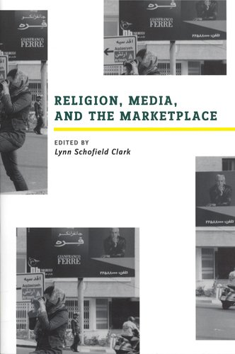 9780813540177: Religion, Media, and the Marketplace