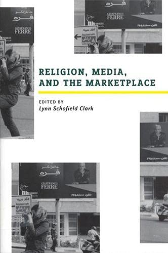 9780813540184: Religion, Media, and the Marketplace