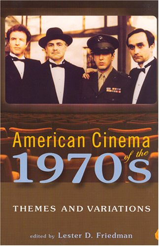 9780813540221: American Cinema of the 1970s: Themes and Variations (Screen Decades: American Culture / American Cinema)