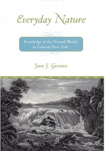9780813540245: Everyday Nature: Knowledge of the Natural World in Colonial New York