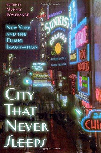 City That Never Sleeps: New York and: Murray Pomerance (Editor),