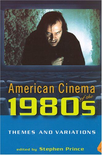 9780813540337: American Cinema of the 1980s: Themes and Variations (Screen Decades: American Culture/American Cinema)