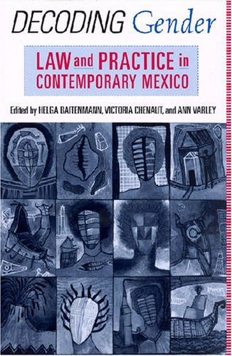 9780813540511: Decoding Gender: Law and Practice in Contemporary Mexico