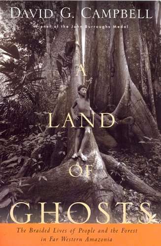 9780813540528: A Land of Ghosts: The Braided Lives of People and the Forest in Far Western Amazonia