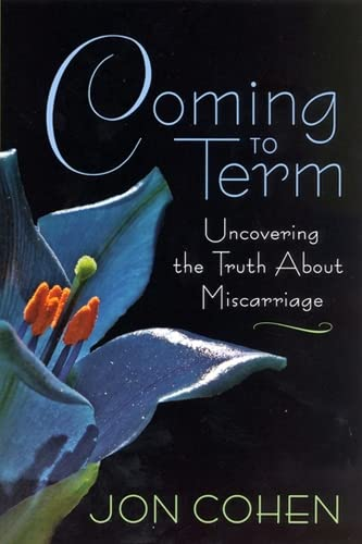 9780813540535: Coming to Term: Uncovering the Truth About Miscarriage