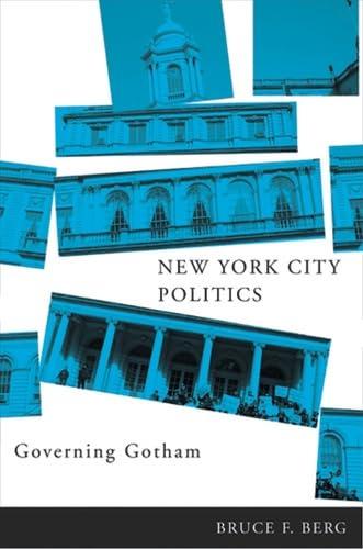 New York City Politics: Governing Gotham: Berg, Professor Bruce