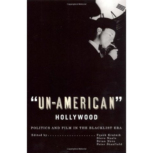 9780813541976: Un-American Hollywood: Politics and Film in the Blacklist Era