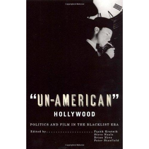 9780813541976: Un-American Hollywood: Politics and Film in the Blacklist Era