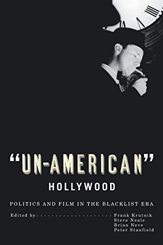 9780813541983: Un-American Hollywood: Politics and Film in the Blacklist Era