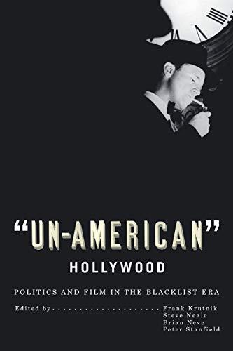 9780813541983: Un-american Hollywood: Politics and Film in the Blacklist Era