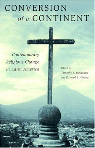 9780813542010: Conversion of a Continent: Contemporary Religious Change in Latin America