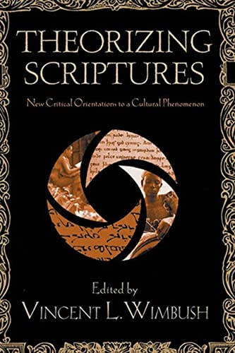 9780813542041: Theorizing Scriptures: New Critical Orientations to a Cultural Phenomenon (Signifying (on) Scriptures Series)