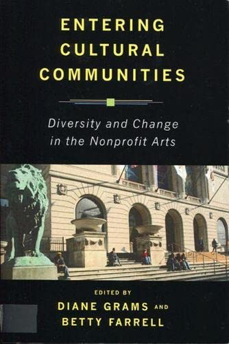 9780813542164: Entering Cultural Communities: Diversity and Change in the Nonprofit Arts (Rutgers Series: The Public Life of the Arts)