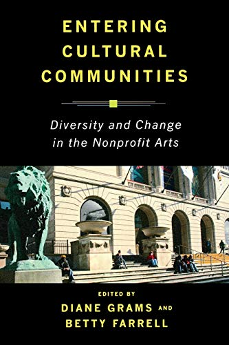 9780813542171: Entering Cultural Communities: Diversity and Change in the Nonprofit Arts (Rutgers Series: The Public Life of the Arts)