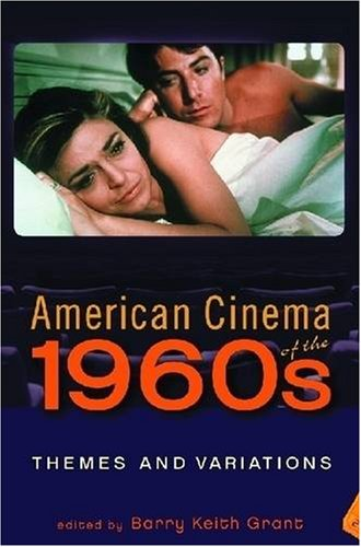 9780813542188: American Cinema of the 1960s: Themes and Variations (Screen Decades)