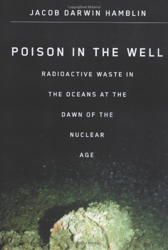 9780813542201: Poison in the Well: Radioactive Waste in the Oceans at the Dawn of the Nuclear Age