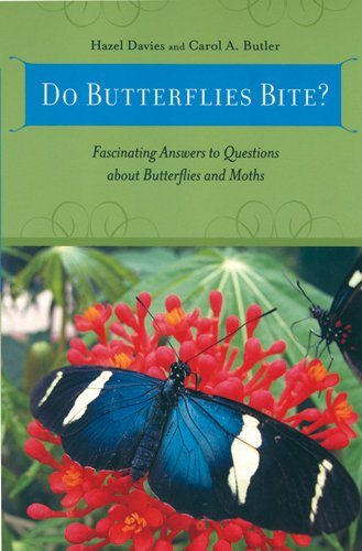9780813542683: Do Butterflies Bite?: Fascinating Answers to Questions about Butterflies and Moths
