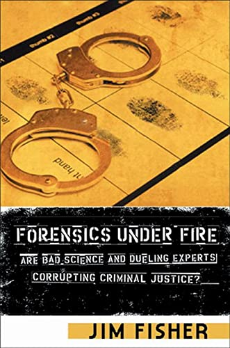 9780813542713: Forensics Under Fire: Are Bad Science and Dueling Experts Corrupting Criminal Justice?