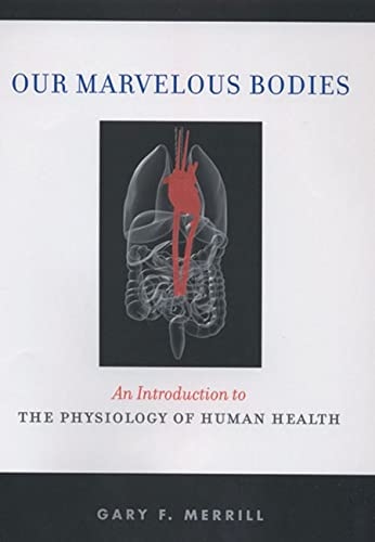 9780813542812: Our Marvelous Bodies: An Introduction to the Physiology of Human Health