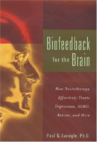 9780813542874: Biofeedback For the Brain: How Neurotherapy Effectively Treats Depression, ADHD, Autism, and More