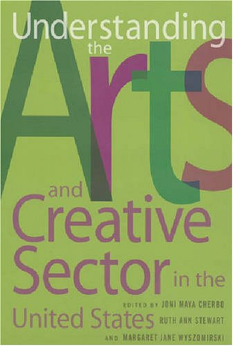 9780813543086: Understanding the Arts and Creative Sector in the United States (The Public Life of the Arts)