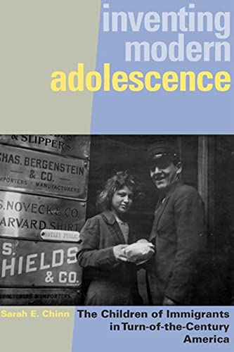 9780813543109: Inventing Modern Adolescence: The Children of Immigrants in Turn-of-the-Century America (Rutgers Series in Childhood Studies)