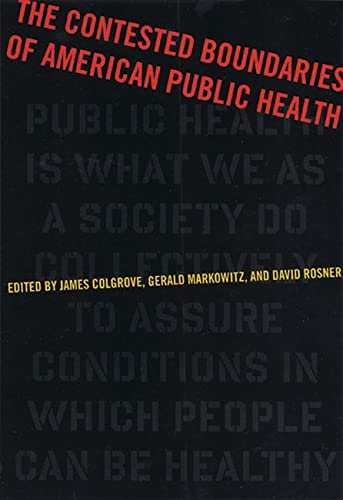 9780813543123: The Contested Boundaries of American Public Health (Critical Issues in Health and Medicine)