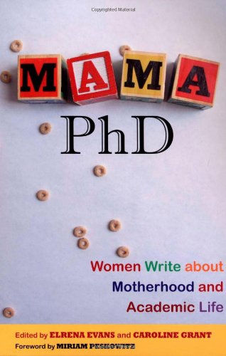 9780813543185: Mama, PhD: Women Write about Motherhood and Academic Life
