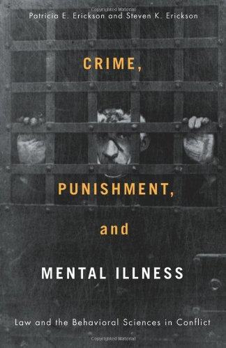 9780813543376: Crime, Punishment, and Mental Illness: Law and the Behavioral Sciences in Conflict (Critical Issues in Crime and Society)