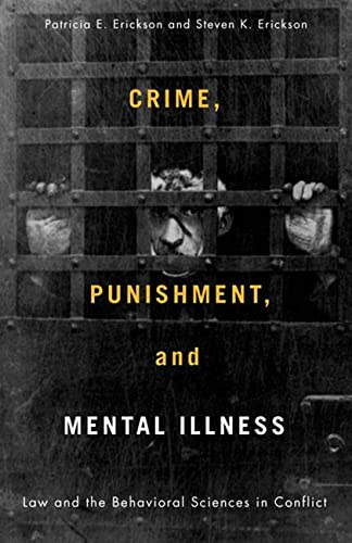 9780813543383: Crime, Punishment, and Mental Illness: Law and the Behavioral Sciences in Conflict (Critical Issues in Crime and Society)