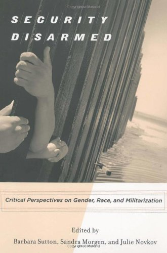 9780813543598: Security Disarmed: Critical Perspectives on Gender, Race, and Militarization